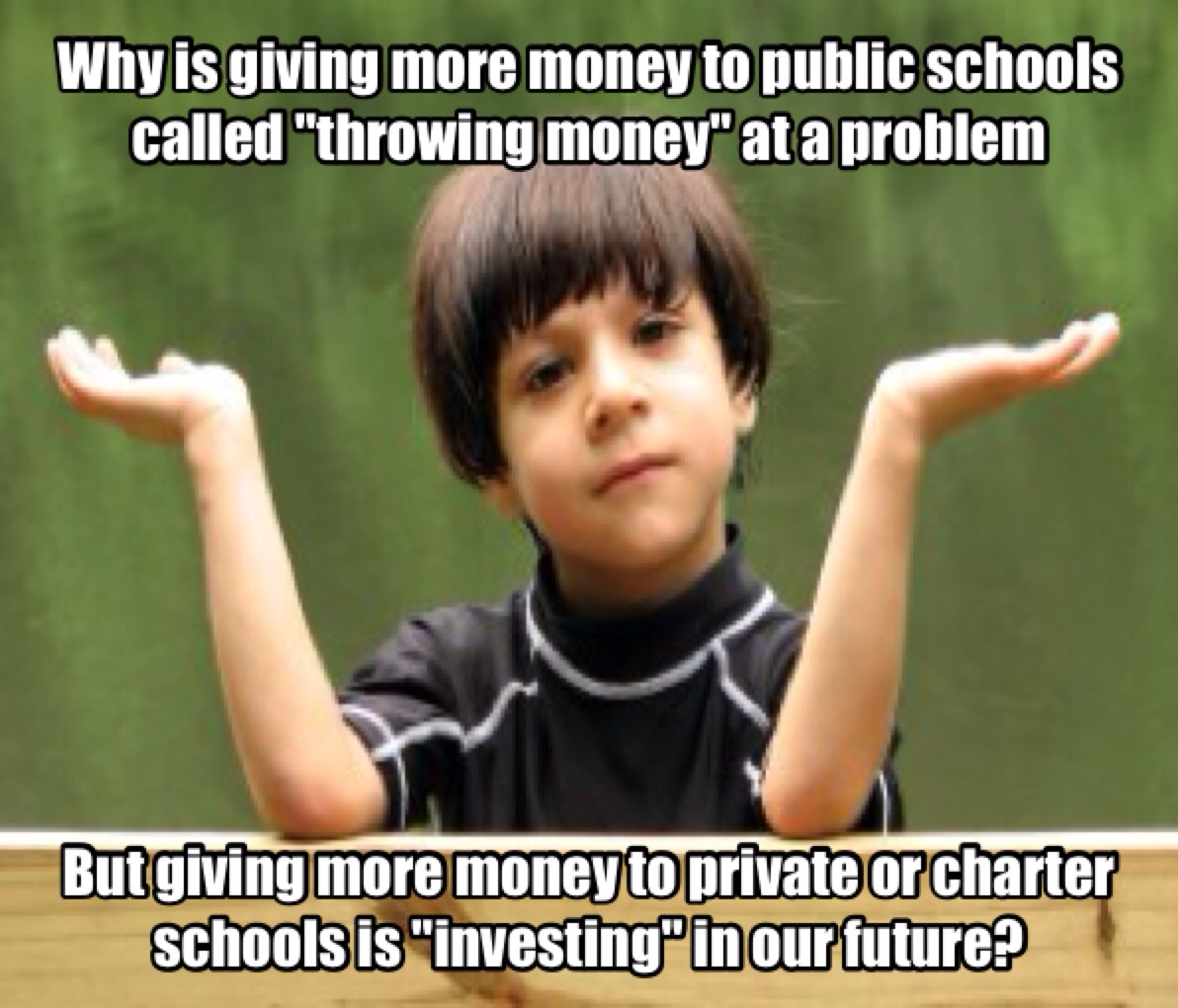 Image result for starve public schools replace them with charters meme