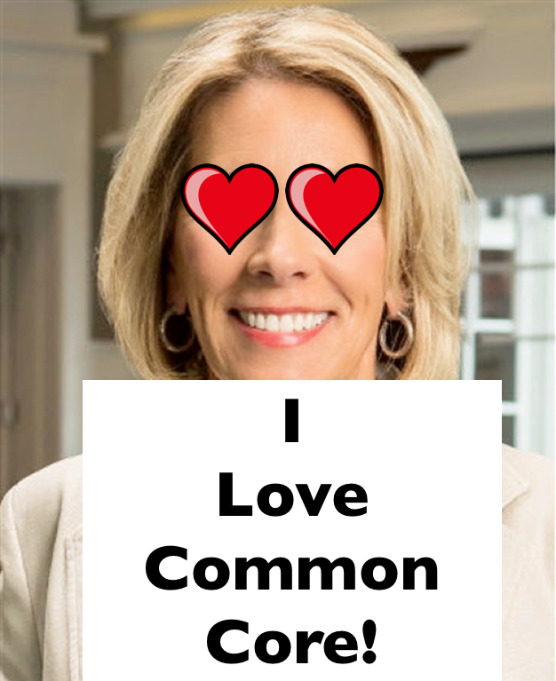 Betsy Devos Ignorance Is Not Compelling >> Don T Be Fooled Betsy Devos Still Loves Common Core